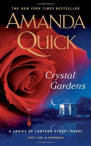 Crystal Gardens (Ladies of Lantern Street Novels) by Amanda Quick,http://www.amazon.com/dp/0515152994/ref=cm_sw_r_pi_dp_pMGusb0518CG8V1F