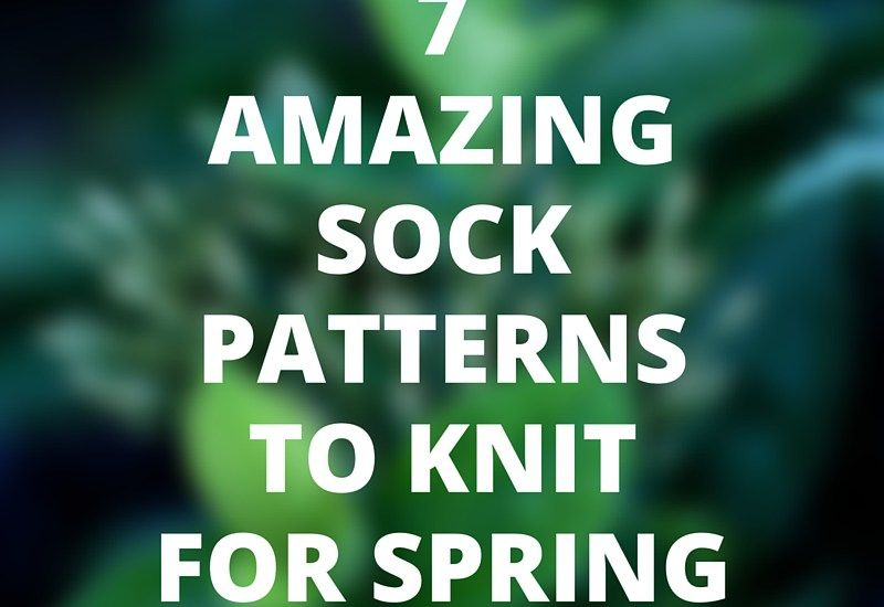 7 amazing sock patterns to knit for spring. Featuring patterns from Rachel Coopey, Purl Soho, and more! What will you be knitting this spring?