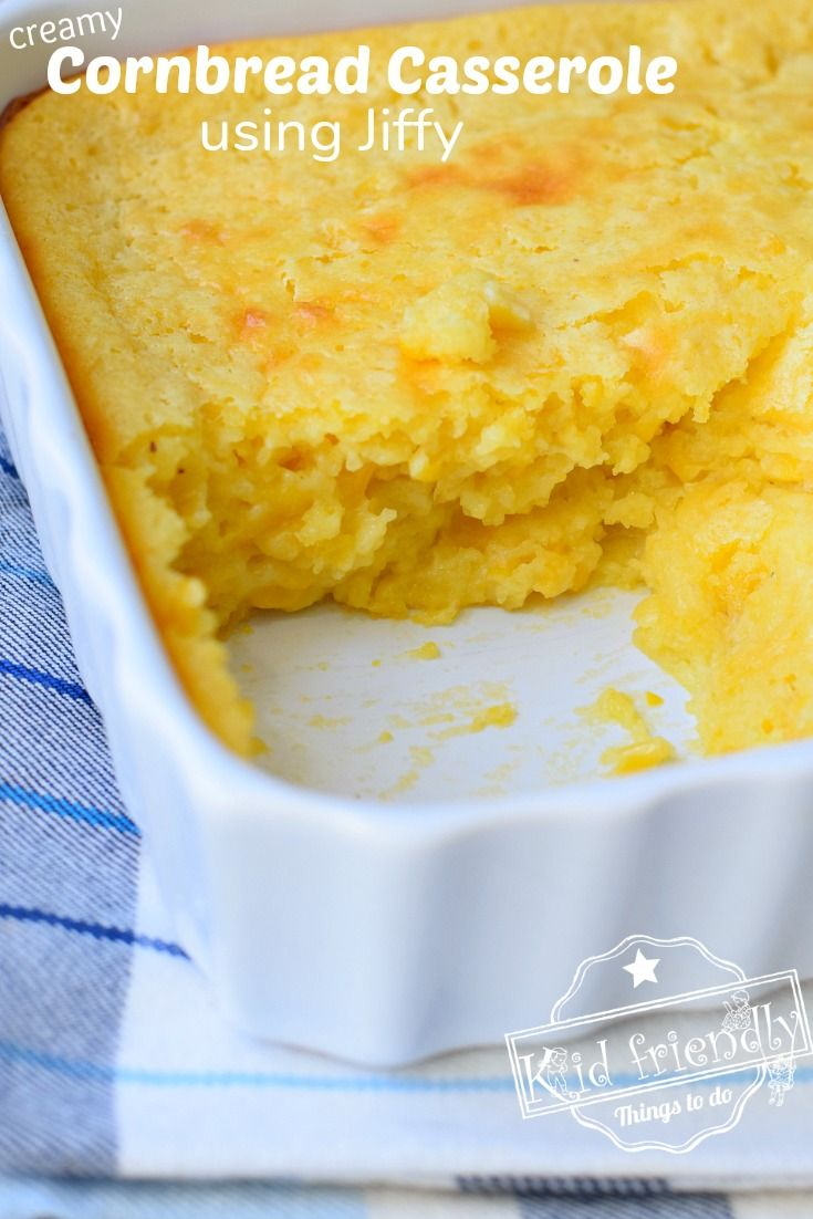 Creamy Cornbread Casserole {Using Jiffy}   Kid Fri