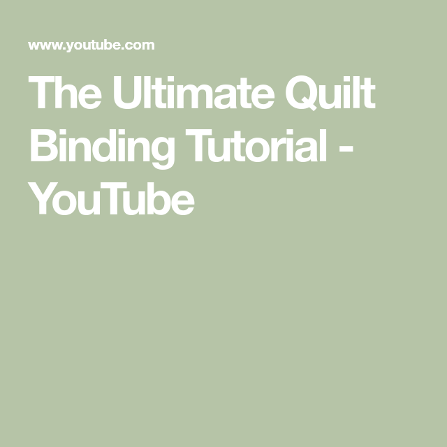 The Ultimate Quilt Binding Tutorial - YouTube