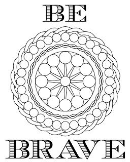 Inspirational Coloring Page Be Brave Coloring Pages Inspirational Printables Free Coloring Pages
