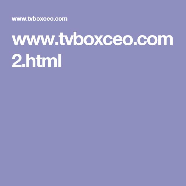 www tvboxceo com 2 html | KODI in 2019 | Kodi streaming