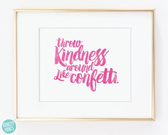 Throw Kindness Around Like Confetti Inspirational Art Print. Typographic Print. Wall Art. Home Decor