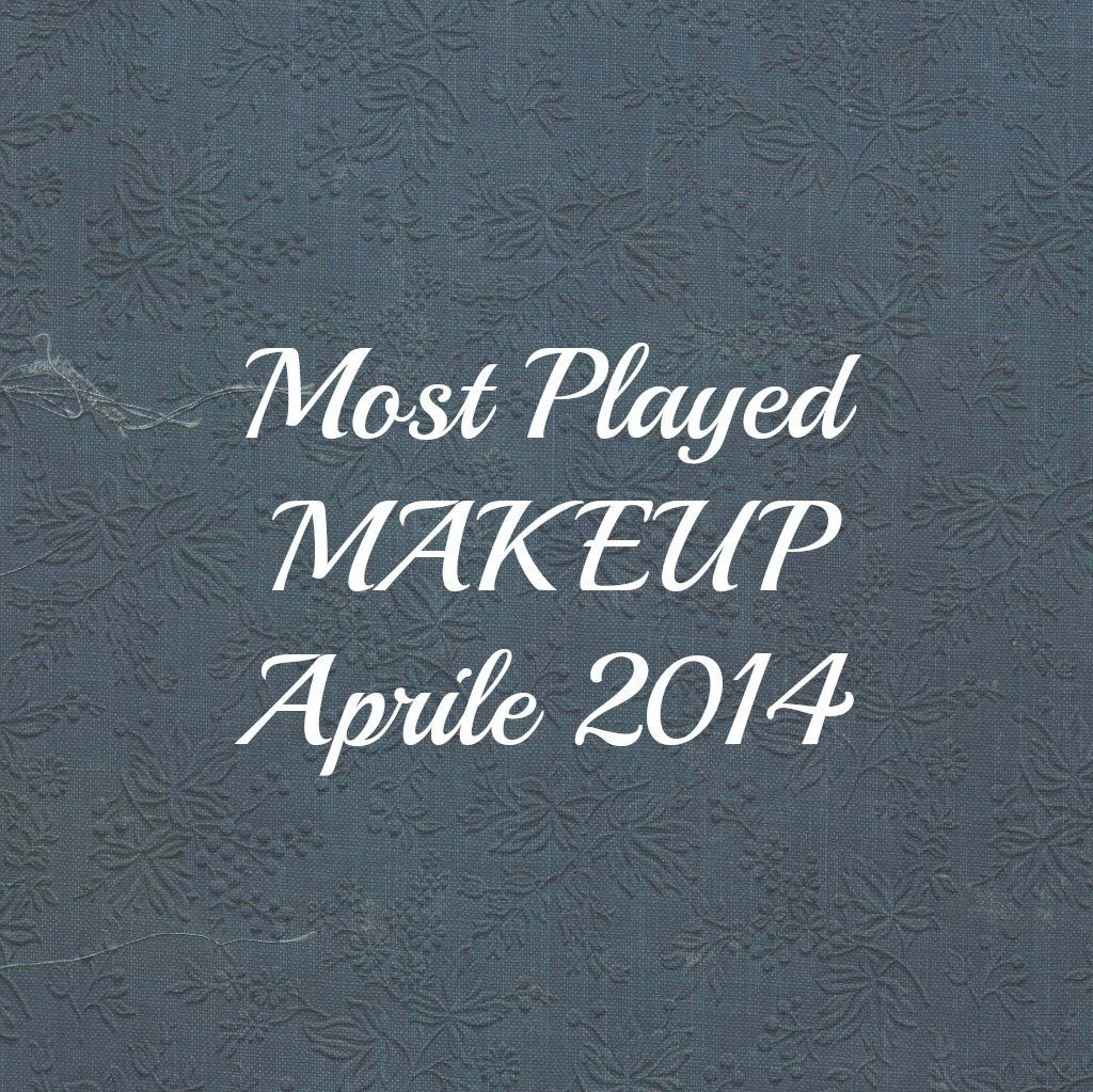 Most Played - MAKEUP - Aprile 2014 (+playlist)