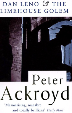 Dan Leno and the Limehouse Golem by Peter Ackroyd