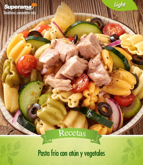 Pasta Fría Con Atún Y Vegetales Mezcla En Un Refractario 3 Tzs De Pasta Corta Cocida 1 Tzs De Atún En A Pasta Fria Con Atun Recetas De Pastas Vegetales
