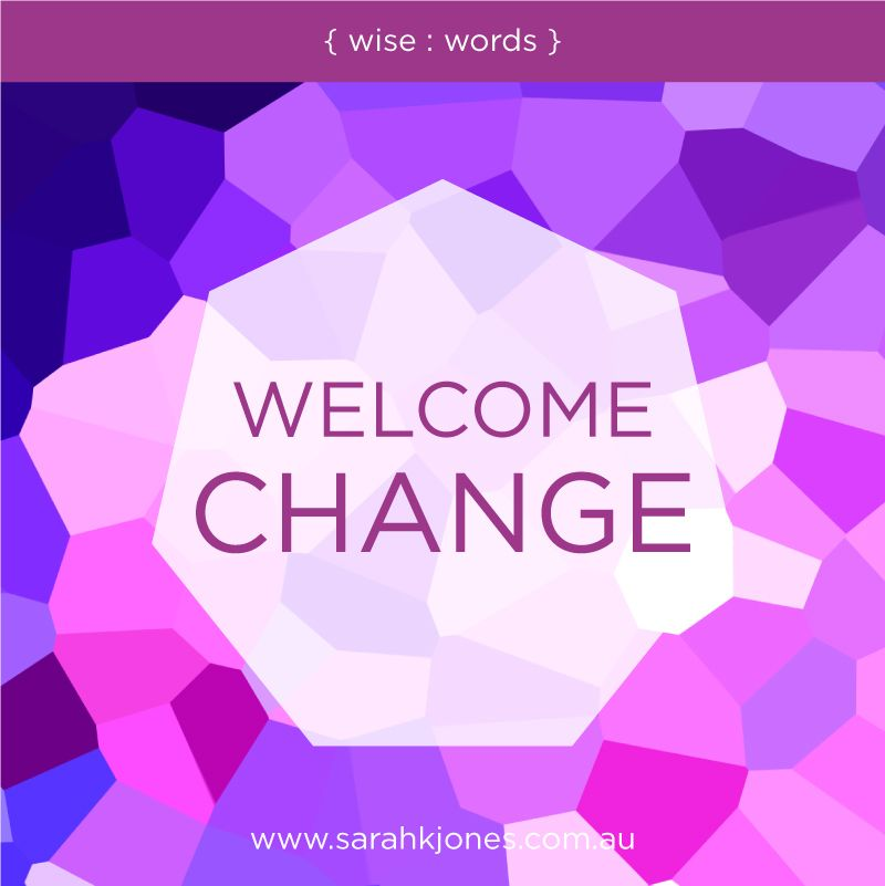 { wise : words } WELCOME CHANGE | Wise words quotes, Words ...