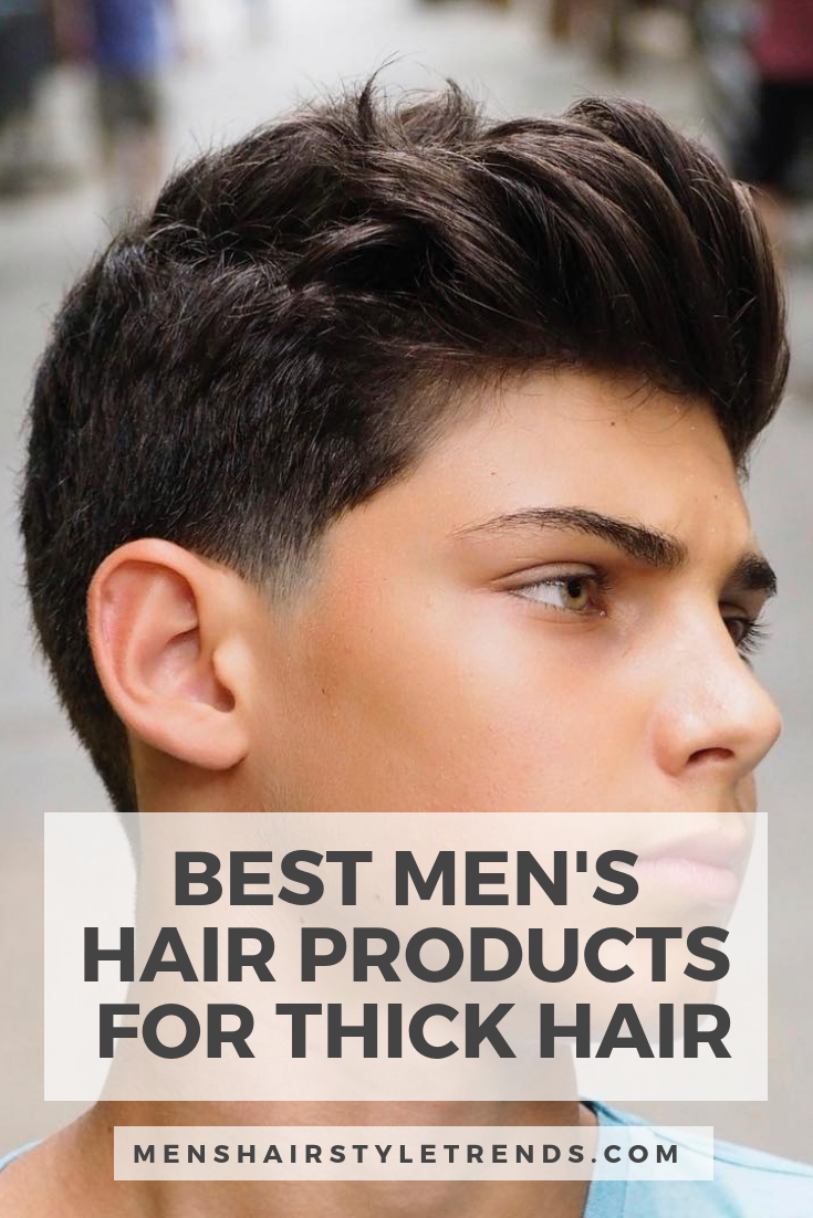Best Men S Hair Products For Thick Hair Mens Hairstyles Thick Hair Cool Hairstyles For Men Thick Hair Styles