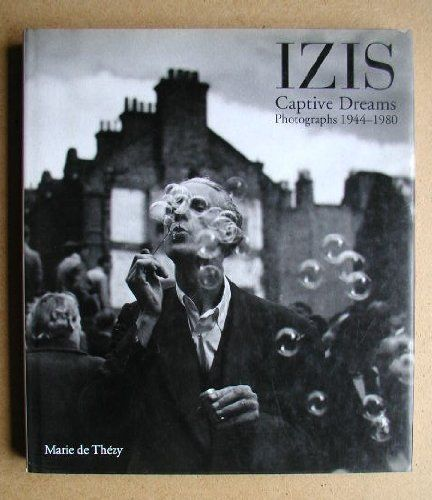 Izis Captive Dreams , Photographs 1944 - 1980 [Hardcover]