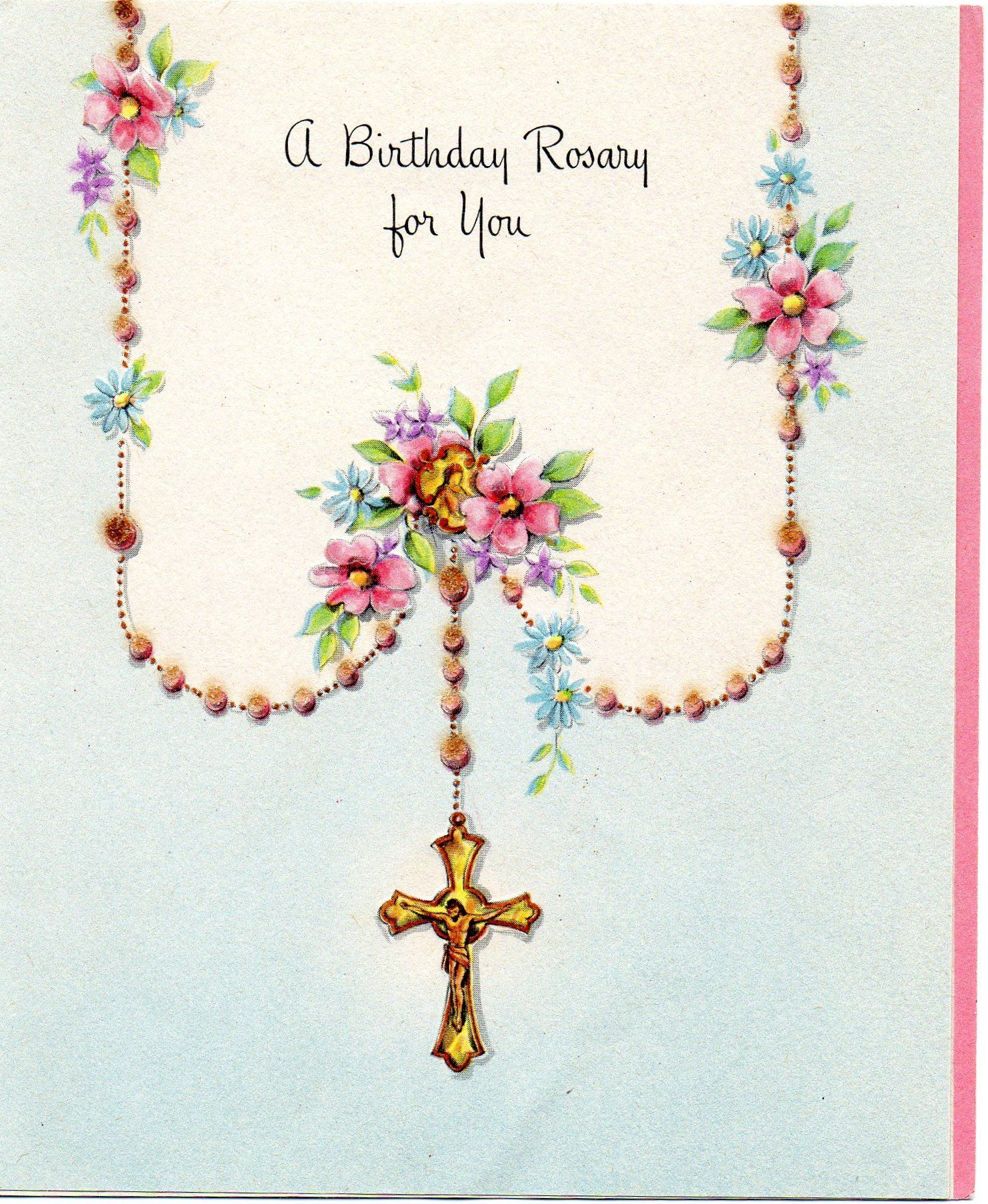 A Birthday Rosary for You...May God watch over you each