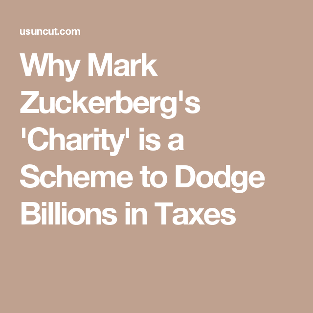 Why Mark Zuckerberg's 'Charity' is a Scheme to Dodge Billions in Taxes