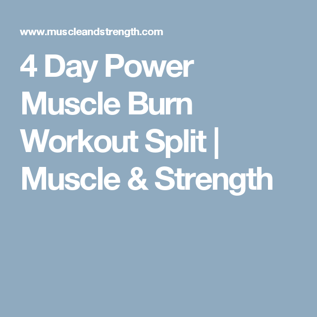 4 Day Power Muscle Burn Workout Split | Workout routines