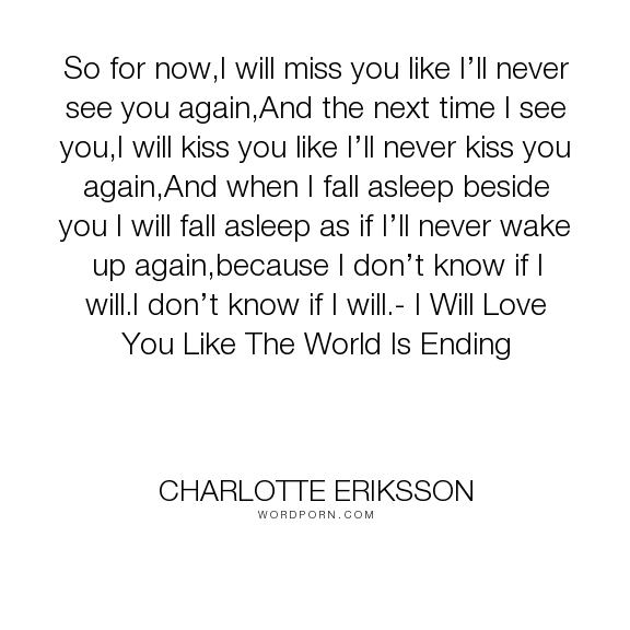 Popular Love Life Inspirational Quotes Never See You Again See You Again Love Quotes For Her