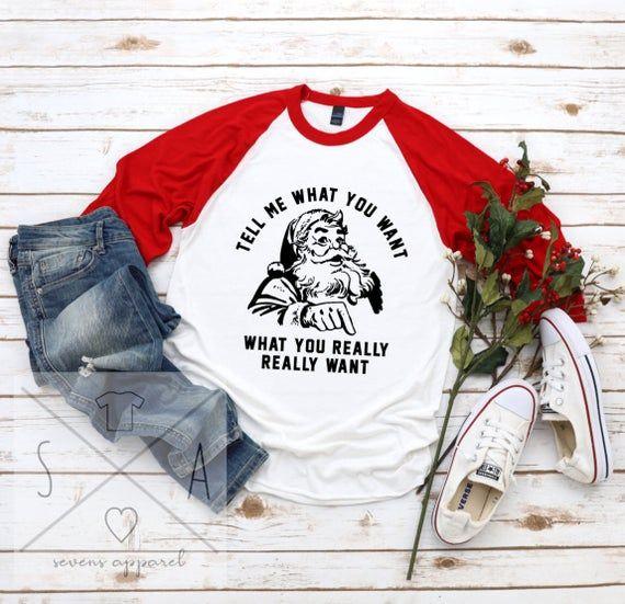 Download Tell me what you want santa clause raglan christmas shirt ...