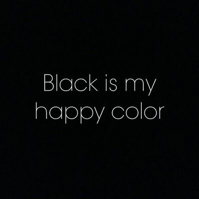 Happy Color black is my happy color | quotes | pinterest | happy colors