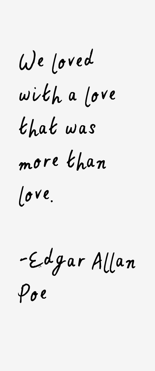 Edgar Allan Poe Love Quotes Extraordinary We Loved With A Love That Was More Than Love  Words  Pinterest