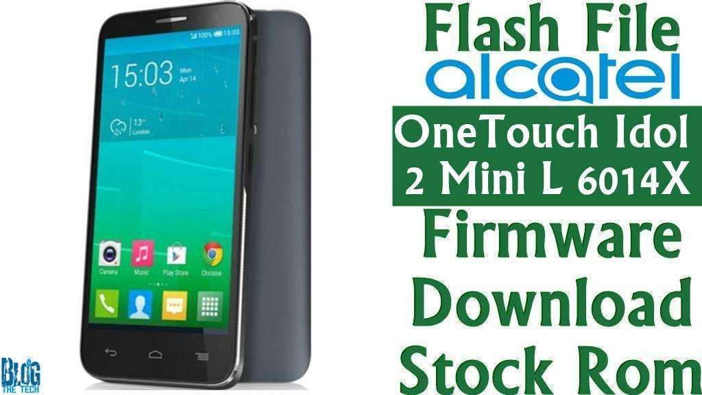 Flash File] Alcatel OneTouch Idol 2 Mini L 6014X Firmware Download
