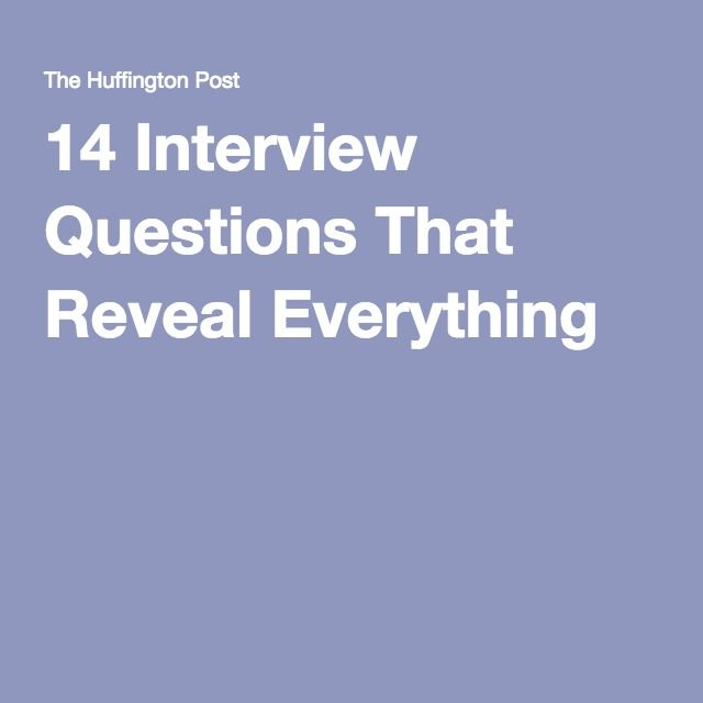 14 Interview Questions That Reveal Everything