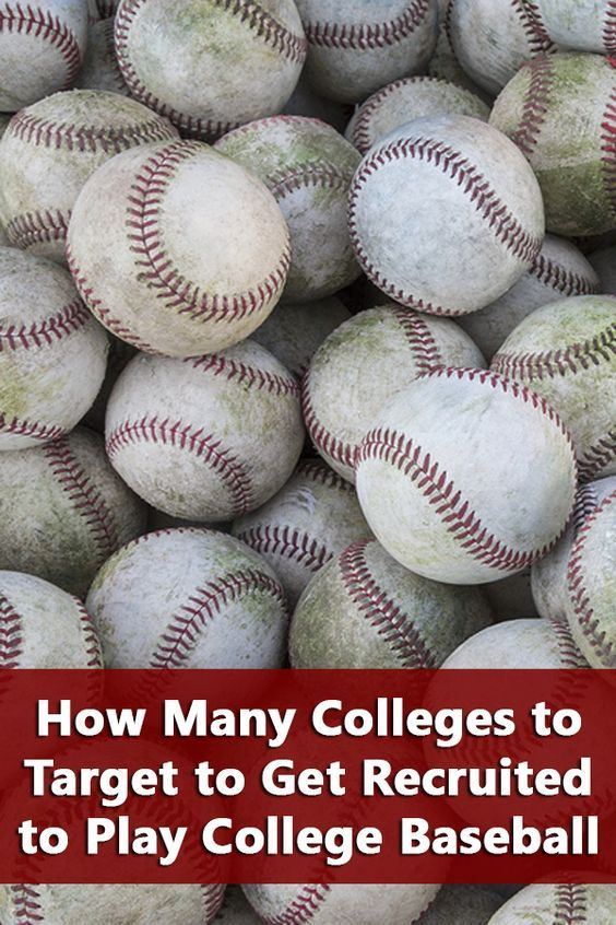 How Many Colleges To Target To Play College Baseball College Baseball Play Baseball Baseball Tournament