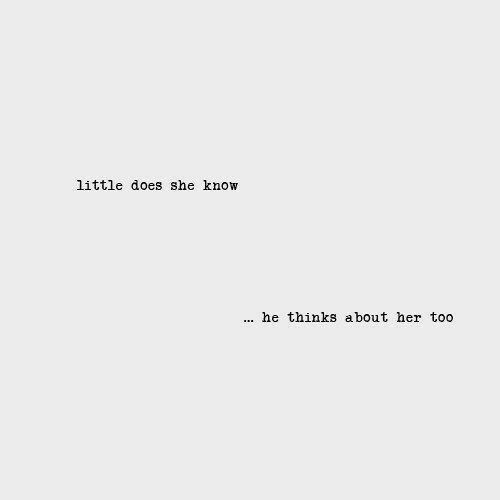 Little  Quotes | Little Does She Know Relate Pinterest Love Quotes Quotes And