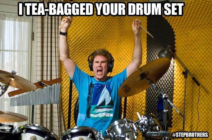 Ya Well My Drum Sets A Guy So Your Basically Gay I Love This Movie