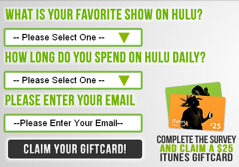 Free $25 iTunes Gift Card Hulu survey | Free Gift Cards ...
