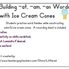 Students practice word families while constructing colorful ice-cream cones.  A recording sheet is included.    Preparation:  Print activity on white ...
