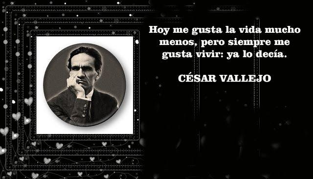 Resultado De Imagen Para Frases Cesar Vallejo Vallejo Frases Movie Posters