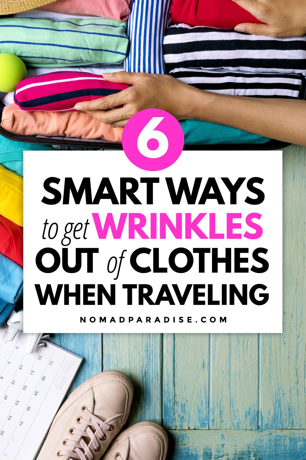Travel Tips: How to Get Wrinkles out of Clothes. Travel hacks you can use on your next trip. #travelhacks #nomadparadise