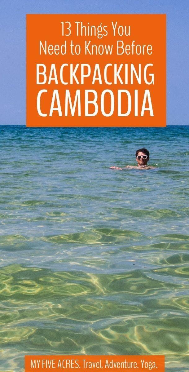 If you're thinking about backpacking Cambodia, the first thing you need to know is that you definitely should! Not that decision is made, here are 13 more essential travel tips to help make the most of your Cambodian backpacking adventure! #cambodia #seasia #travel #backpacking #adventuretravel #ecotravel