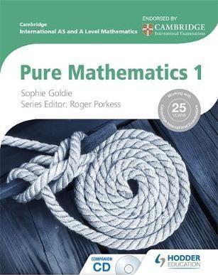 Cambridge International AS and A Level Mathematics Pure Mathematics