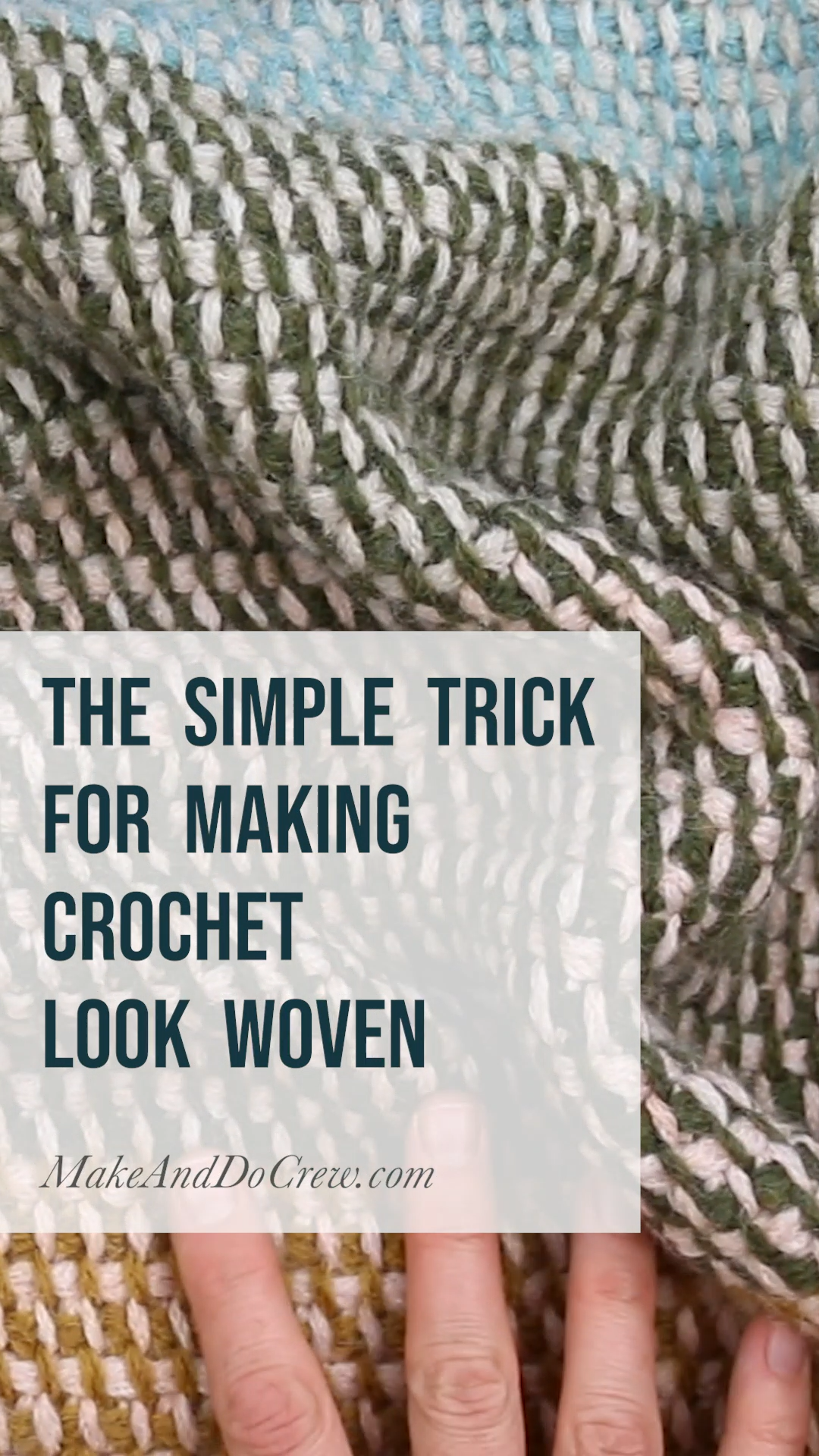 Learn How to Make Tunisian Crochet Look Woven - Free Video Tutorial