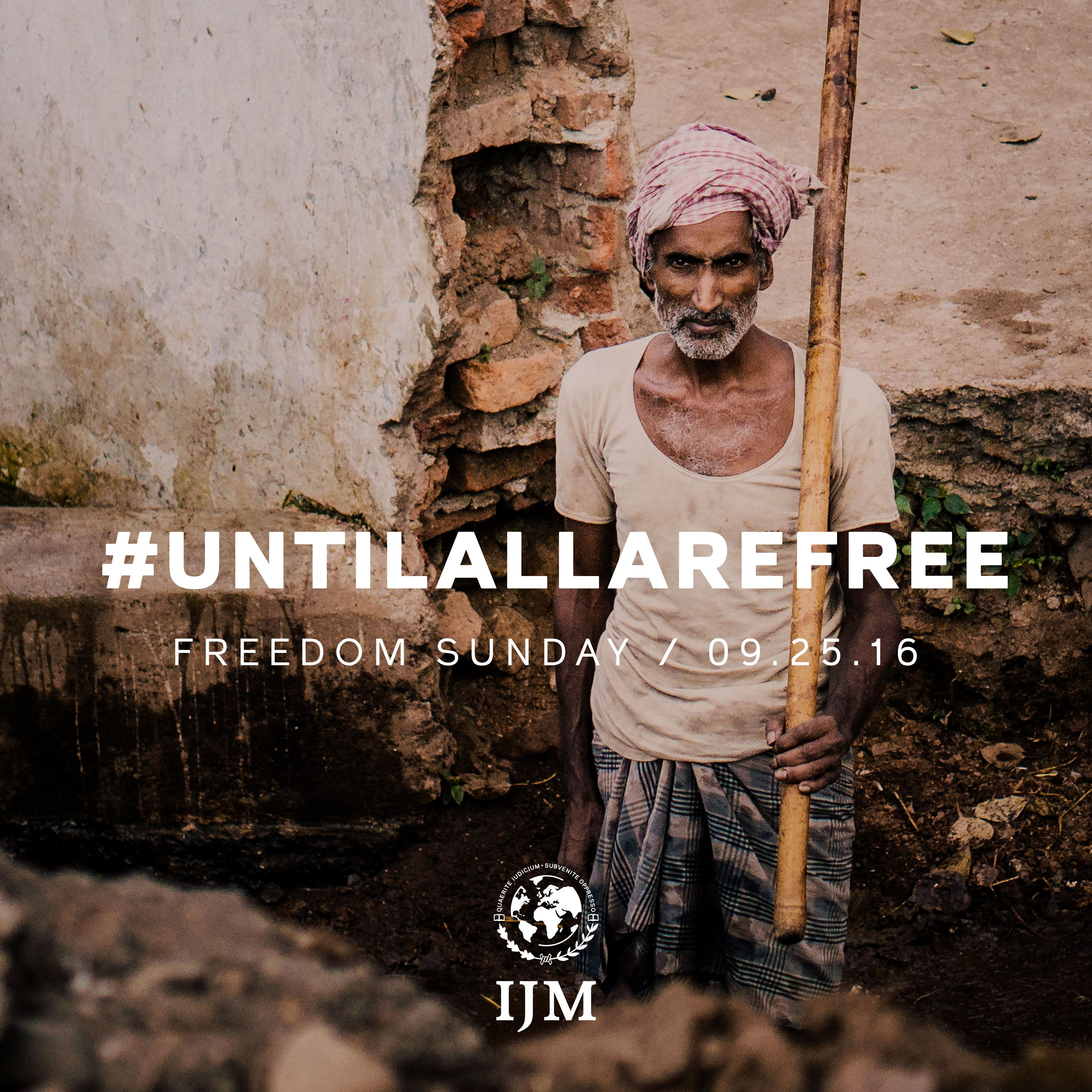 We will not stop fighting! We won't give up until all are free! Join us - www.ijm.org/freedom-sunday