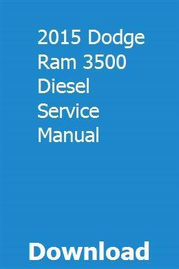 2015 Dodge Ram 3500 Diesel Service Manual | Chevy 1500 ...2015 Silverado 3500 Manual