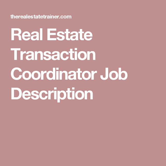 Real Estate Transaction Coordinator Job Description  Seller Tips