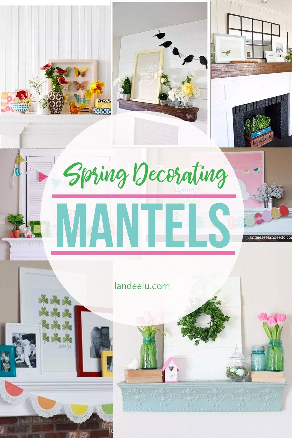 Spring Decorating Mantels Roundup Spring Decor Decor Project