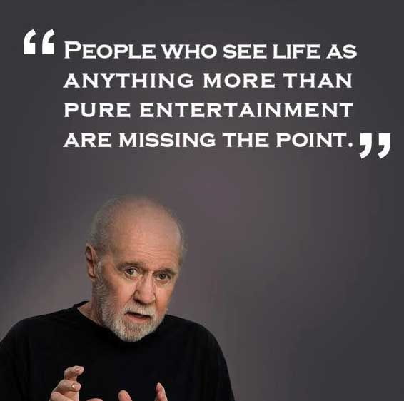 Bye George He Has A Point Comedian Quotes Quotes Philosophy Quotes