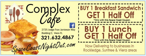 Buy 1 Get 1 Half OFF! Complex Cafe' Viera FL http