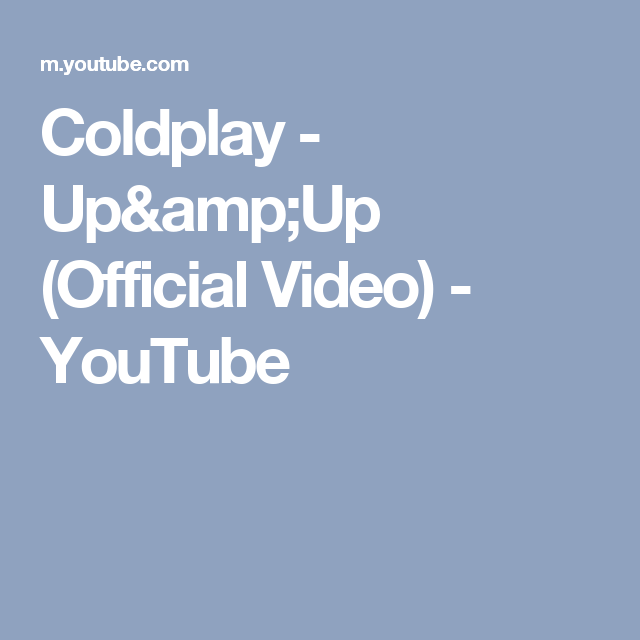 Coldplay - Up&Up (Official Video) - YouTube