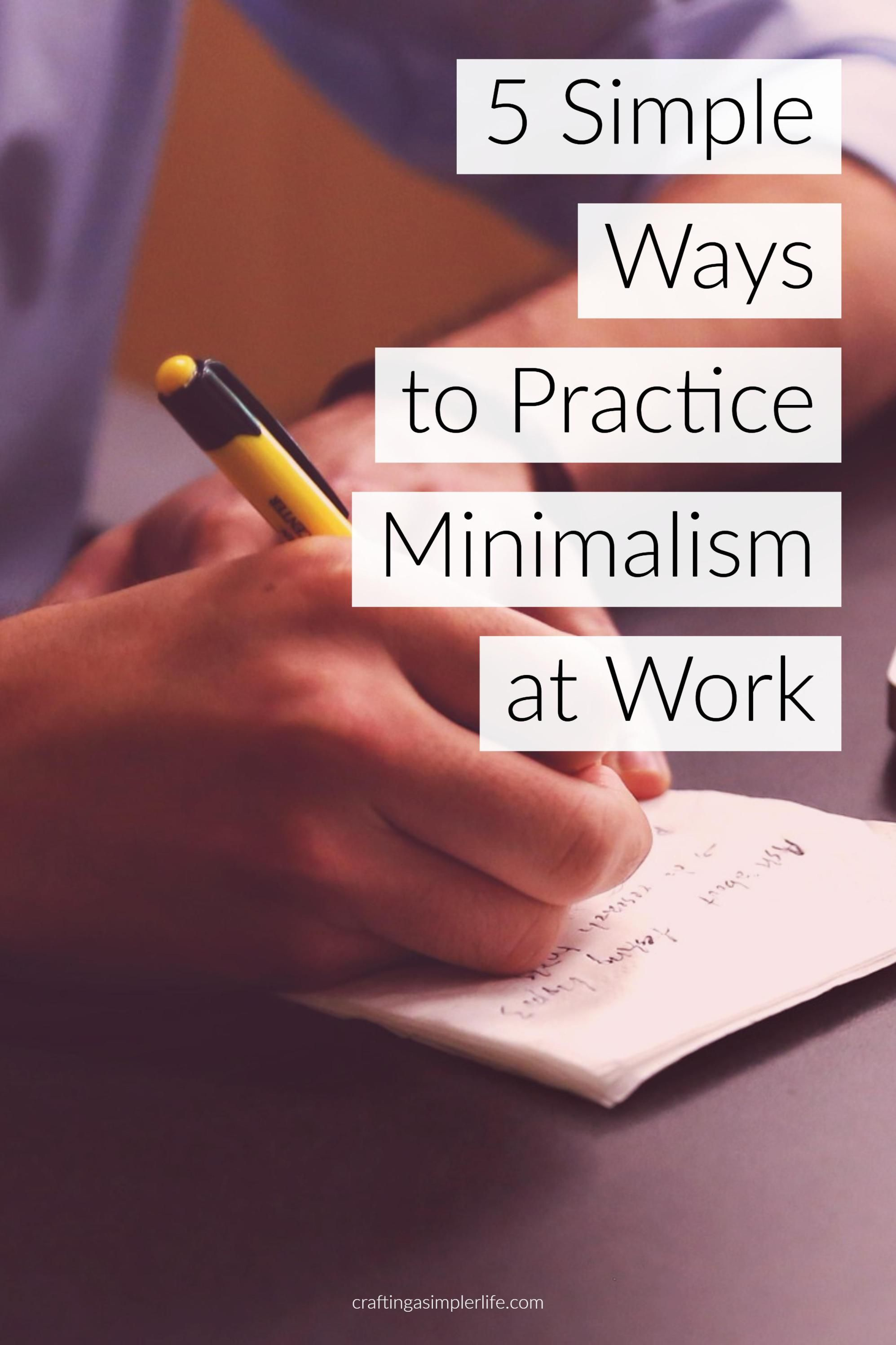 Simple Ways to Practice Minimalism at Work (With images
