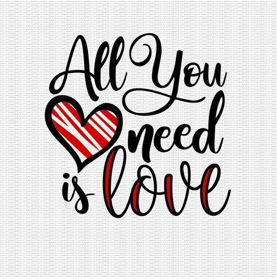 Download All You Need is Love Svg Valentines Svg Valentine's Day ...