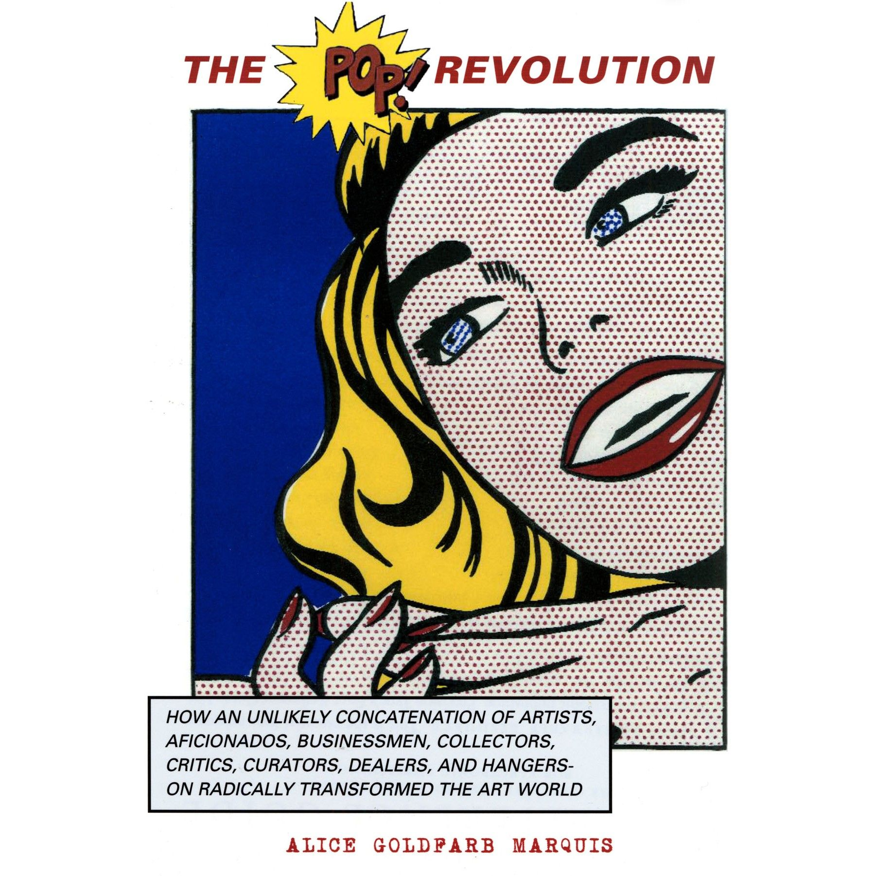 The Pop Revolution: The People Who Radically Transformed the Art World, Buy Unique Gifts From CultureLabel.com