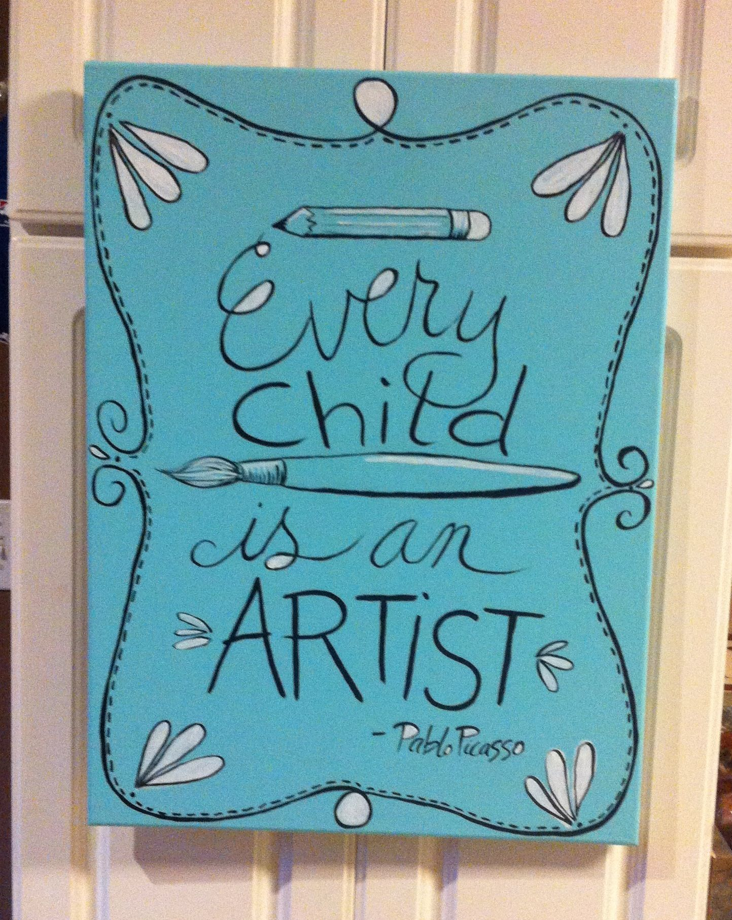 """""""Every child is an artist."""" Picasso quote, handpainted"""