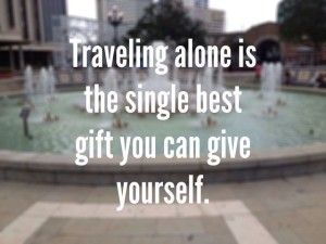 Travel Alone Quotes Endearing Travel Alone Quotes And Images  Travel Quotes  Pinterest