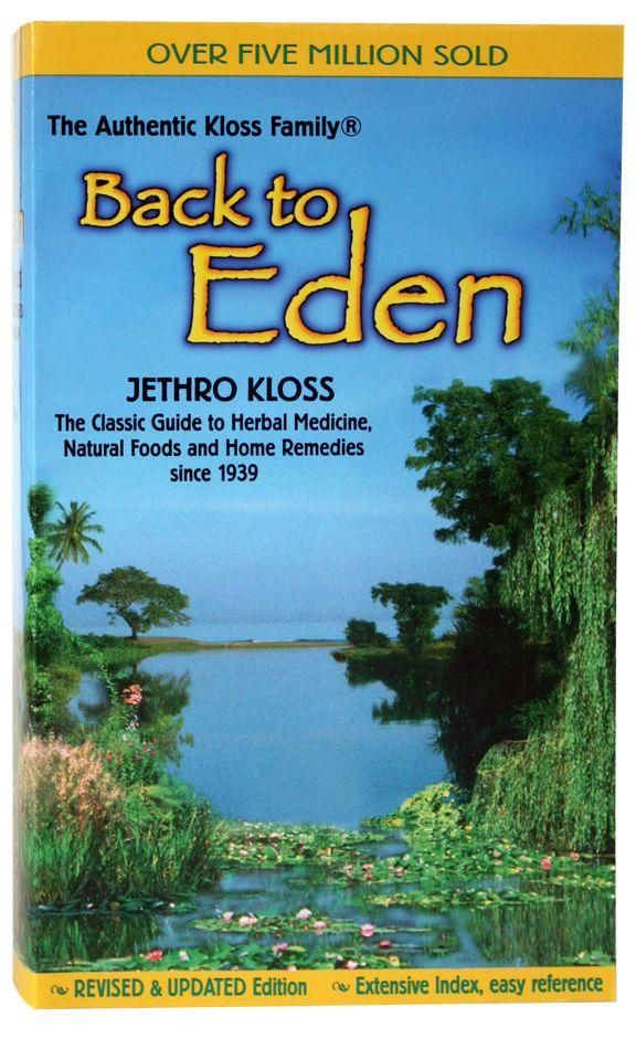 Back to Eden: Classic Guide to Herbal Medicine, Natural Food and Home Remedies Since 1939 download