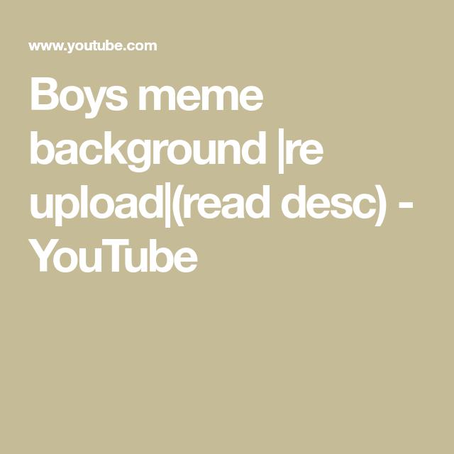 Boys Meme Background Re Upload Read Desc Youtube Meme Background Boy Meme Memes