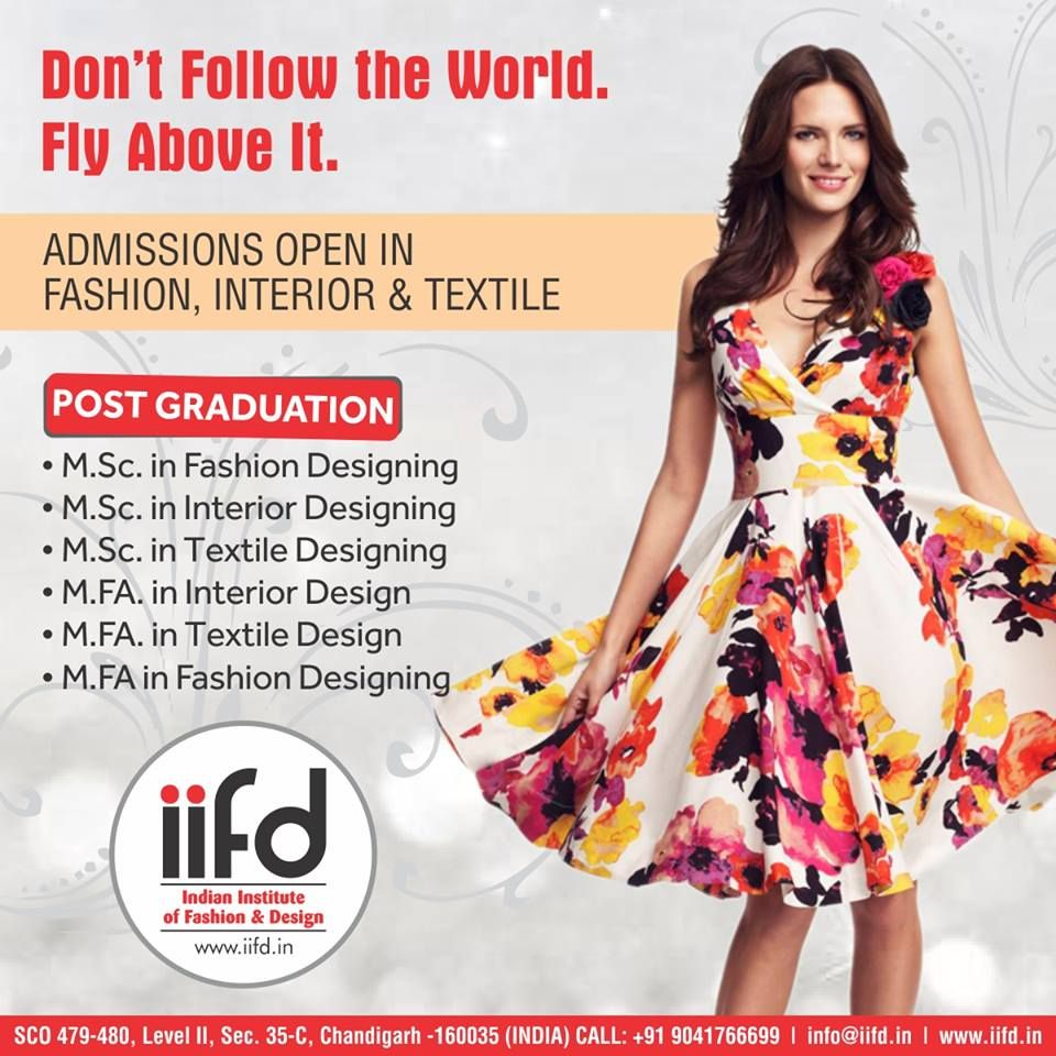 Don T Follow The World Fly Above It For Admission Process Call 91 9041766699 Or Visit Www Iifd I Fashion Designing Course Fashion Courses Fashion Design