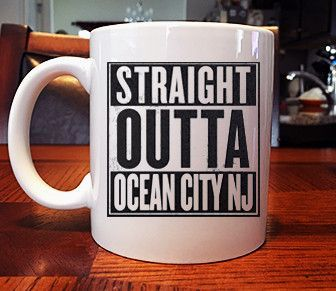 Straight Outta Ocean City New Jersey Coffee Cup Mug Ocean City Mugs Ocean City Nj