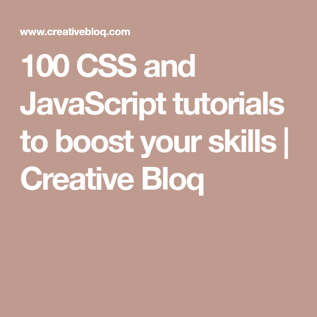100 CSS and JavaScript tutorials to boost your skills | Programming