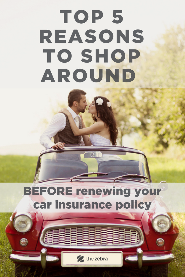 Top 5 Reasons To Shop Around Before You Renew Your Policy With